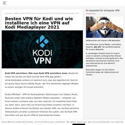 Kodi VPN einrichten wie mann eine VPN auf Kodi Mediaplayer installiere