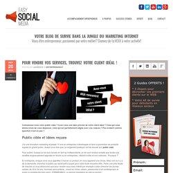 Easy Social MediaPour vendre vos services, trouvez votre public cible ?