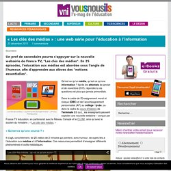 «Les clés des médias» : une web série pour l'éducation à l'information