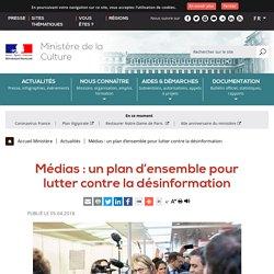 Médias : un plan d'ensemble pour lutter contre la désinformation - Ministère de la Culture