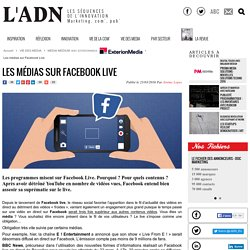 Les médias sur Facebook Live - MEDIA MEDIUM