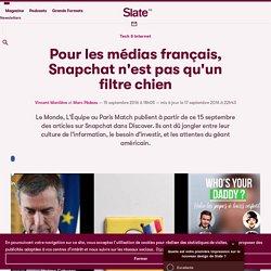Pour les médias français, Snapchat n'est pas qu'un filtre chien