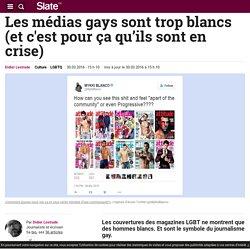 Les médias gays sont trop blancs (et c'est pour ça qu'ils sont en crise)