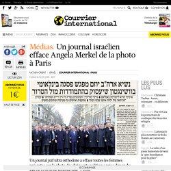MÉDIAS. Un journal israélien efface Angela Merkel de la photo à Paris