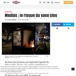 Médias : le risquedu vase clos