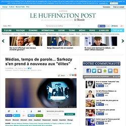 """Médias, temps de parole... Sarkozy s'en prend à nouveau aux """"élites"""""""