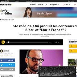 """Info médias. Qui produit les contenus de """"Biba"""" et """"Marie France"""" ?"""