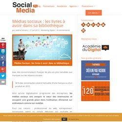Médias sociaux : les livres à avoir dans sa bibliothèque