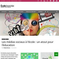 Les médias sociaux à l'école : un atout pour l'éducation