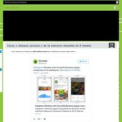 Médias sociaux : l'info de la semaine résumée en 8 tweets