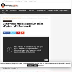 Come vedere Mediaset premium online all'estero