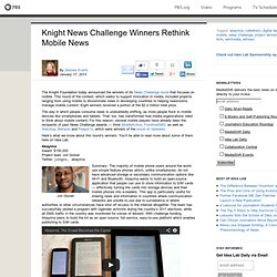 MediaShift Idea Lab . Knight News Challenge Winners Rethink Mobile News