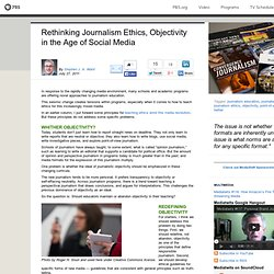MediaShift . Rethinking Journalism Ethics, Objectivity in the Age of Social Media