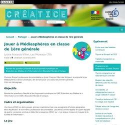 Jouer à Médiasphères en classe de 1ère générale - Créatice