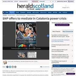 SNP offers to mediate in Catalonia power crisis (From Herald Scotland)