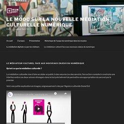 Le médiateur culturel face aux nouveaux enjeux du numérique – Le mooc sur la nouvelle médiation culturelle numérique