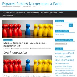 Mais au fait : c'est quoi un médiateur numérique ? #1 – Espaces Publics Numériques à Paris