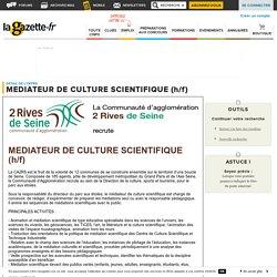 Offre d'emploi MEDIATEUR DE CULTURE SCIENTIFIQUE (h/f) - Yvelines