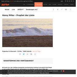 Henry Miller - Prophet der Lüste