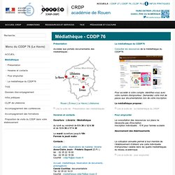Médiathèque - CDDP 76