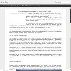 La médiathèque de Chartres lance le prêt de jeux vidéo
