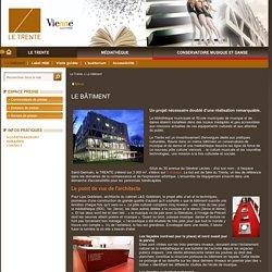 Le Trente - Pôle culturel : Médiathèque et Conservatoire municipale de musique et danse de la Ville de Vienne