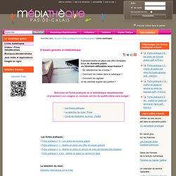 Livres numériques < Le numérique gratuit < Zone numérique < Médiathèque Départementale Pas de Calais