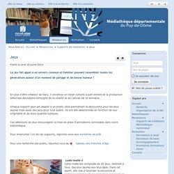 Jeux < Jeux < Supports d'animation < Espace pro < Médiathèque départementale du Puy-de-Dôme