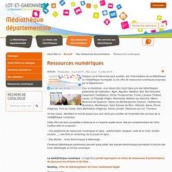 47 Ressources numériques - Médiathèque départementale de Lot-et-Garonne