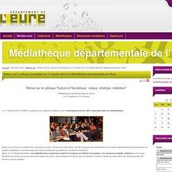 Retour sur le colloque numérique du 17 octobre 2013 à la Médiathèque départementale de l'Eure