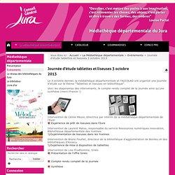 Journée d'étude tablettes et liseuses 3 octobre 2013 < Evénements < La Médiathèque départementale < Médiathèque départementale du Jura