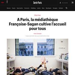 A Paris, la médiathèque Françoise-Sagan cultive l'accueil pour tous - Sortir