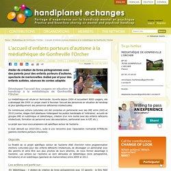 L'accueil d'enfants porteurs d'autisme à la médiathèque de Gonfreville l'Orcher — Handiplanet