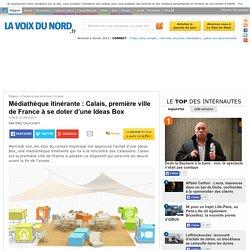 Médiathèque itinérante : Calais, première ville de France à se doter d'une Ideas Box