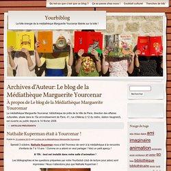 Le blog de la Médiathèque Marguerite Yourcenar