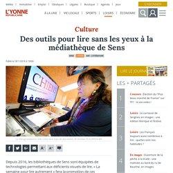 Des outils pour lire sans les yeux à la médiathèque de Sens - Sens (89100) - L'Yonne Républicaine