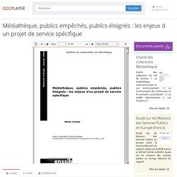 Médiathèque, publics empêchés, publics éloignés : les enjeux d un projet de service spécifique - PDF
