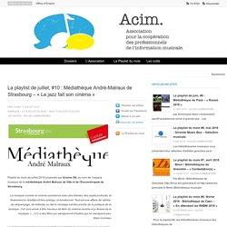 La playlist de juillet, #10 : Médiathèque André-Malraux de Strasbourg – « Le jazz fait son cinéma »