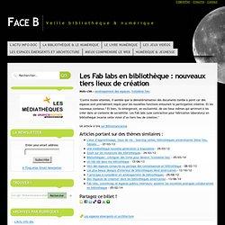L'espace de veille des Médiathèques Valence Romans Sud Rhône Alpes - Les Fab labs en bibliothèque : nouveaux tiers lieux de création