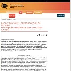 BACS ET THECAIRES : LES MEDIATHEQUES EN MUSIQUE De l'usage des médiathèques pour les musiques actuelles / Actualités / Irma : centre d'information et de ressources pour les musiques actuelles