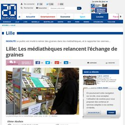 Lille: Les médiathèques relancent l'échange de graines