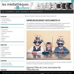 Confinés avec des enfants ? Restez connectés ! #2 - médiathèques de Villeurbanne