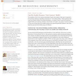 "re-mediating assessment: Can We Really Measure ""21st Century"" Skills?"