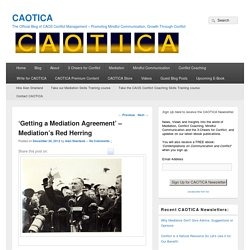 Mediation Agreement - Why it can be a 'red herring' - CAOTICA