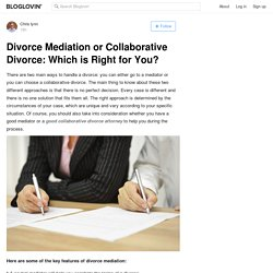 Divorce Mediation or Collaborative Divorce: Which is Right for You?