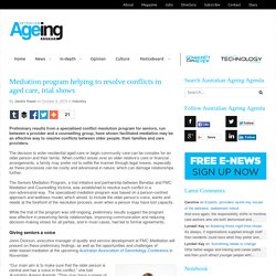 Mediation program helping to resolve conflicts in aged care, trial shows - Australian Ageing Agenda