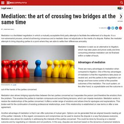 Mediation: the art of crossing two bridges at the same time