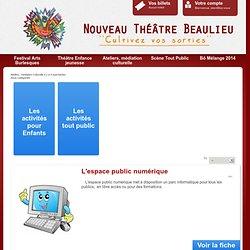 Atelier et médiation culturelle - Nouveau Théâtre Beaulieu