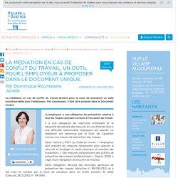 La médiation en cas de conflit du travail, un outil pour l'employeur à proposer dans le Document Unique. Par Dominique Roumaneix, Juriste.