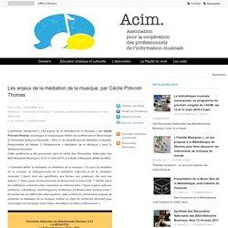 Les enjeux de la médiation de la musique, par Cécile Prévost-Thomas